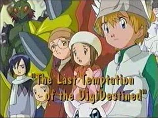 The Last Temptation of the DigiDestined)