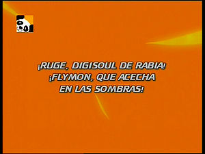 "Ruge, DigiSoul da Raiva! Flymon, que Vigia na Sombra! (""Roar, DigiSoul of Rage! Flymon, Watching in the Shadow!"")"