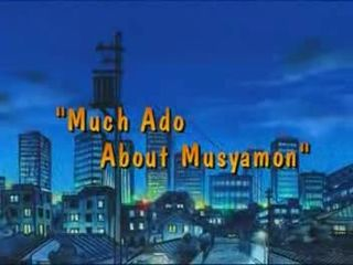 Much Ado About Musyamon)