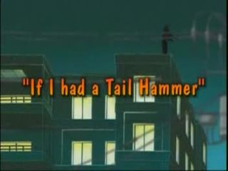 If I had a Tail Hammer)