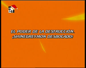 "O Poder da Destruição! ShineGreymon Descontrolado! (""The Power of Destruction! ShineGreymon Out of Control!"")"